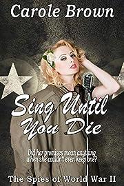 Sing Until You Die (The Spies of World War…