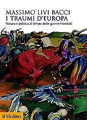 I traumi d'Europa: Natura e politica al…
