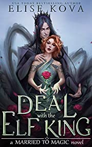 A Deal with the Elf King (Married to Magic)…