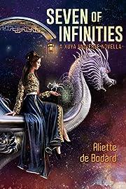 Seven of Infinities – tekijä: Aliette de…