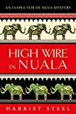 High Wire in Nuala (The Inspector de Silva Mysteries #9)