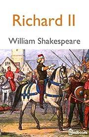 Richard II (English Edition) – tekijä:…