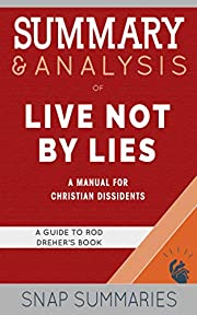 Live Not By Lies: A Manual for Christian…