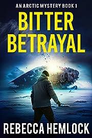 Bitter Betrayal (Arctic Mysteries Novella…