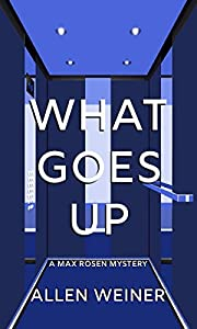 What Goes Up (The Max Rosen Mysteries Book…