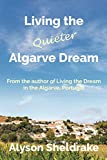 Living the Quieter Algarve Dream