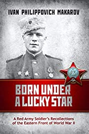 Born Under a Lucky Star: A Red Army…