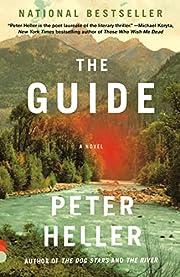 The Guide: A novel von Peter Heller