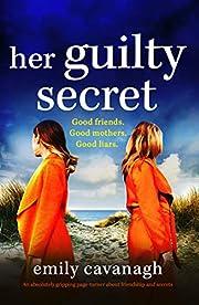 Her Guilty Secret por Emily Cavanagh