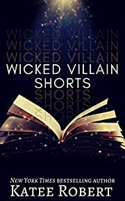 Wicked Villain Shorts (Wicked Villains Book…