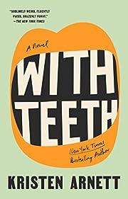 With Teeth: A Novel por Kristen Arnett