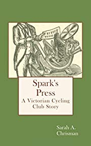 Spark's Press: Book Seven in the Tales of…