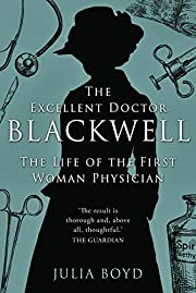 The Excellent Doctor Blackwell: The life of…