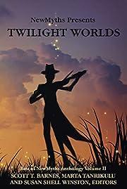 Twilight Worlds: Best of NewMyths Anthology…