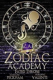 Zodiac Academy: Fated Throne by Caroline…