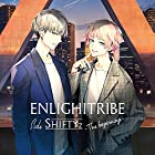 ENLIGHTRIBE Side SHIFTYz -The beginning-
