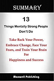 SUMMARY OF 13 THINGS MENTALLY STRONG PEOPLE…