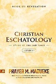 Christian Eschatology - Study 1: Book of…