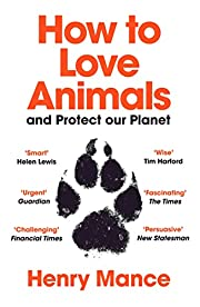 How to Love Animals: In a Human-Shaped World…