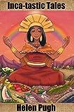 Inca-tastic Tales