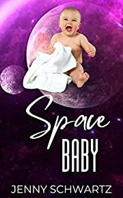 Space Baby (Interstellar Sheriff Book 4) af…