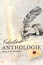Federstaub Anthologie (German Edition) af J.…