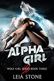 Alpha Girl (Wolf Girl Series Book 3) af Leia…