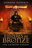 Empires of Bronze: The Crimson Throne (Empires of Bronze #4)