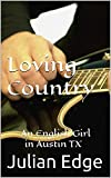 Loving Country: An English Girl in Austin TX