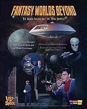 Fantasy Worlds Beyond: The Irwin Allen Art…