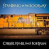 Standing In The Doorway: Chrissie Hynde Sings Bob Dylan (2021)