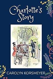 Charlotte's Story by Carolyn Korsmeyer