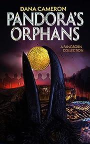 Pandora's Orphans: A Fangborn…