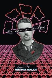 The Anarchist Handbook de Michael Malice