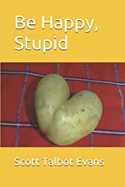 Be Happy, Stupid de Scott Talbot Evans