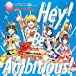 Hey! Be Ambitious!【通常盤】