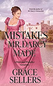 Mistakes Mr. Darcy Made: A Sweet Pride and…