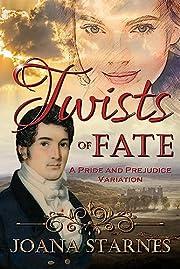 Twists of Fate: A Pride and Prejudice…