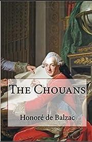The Chouans Annotated – tekijä: Honore De…