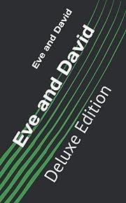 Eve and David: Deluxe Edition – tekijä:…