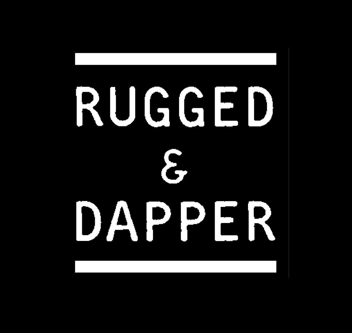 RUGGED & DAPPER