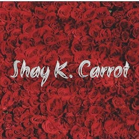 Shay K. Carrot