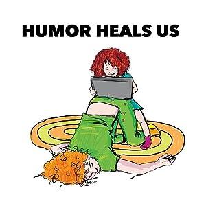 Humor Heals Us