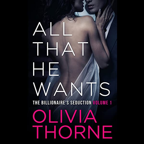 Download All That He Desires The Billionaires Seduction 2 By Olivia Thorne