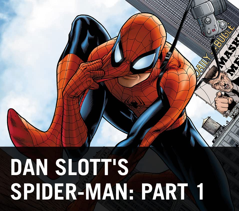 Dan Slott's Spider-Man: Part 1