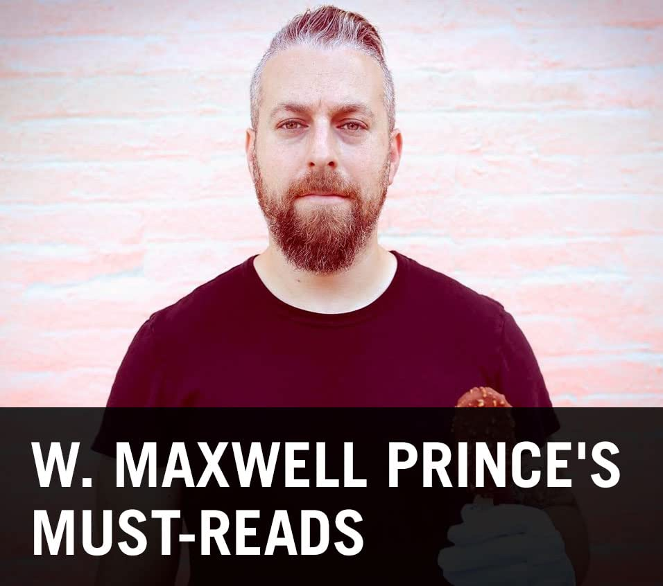 W. Maxwell Prince's Must-Reads