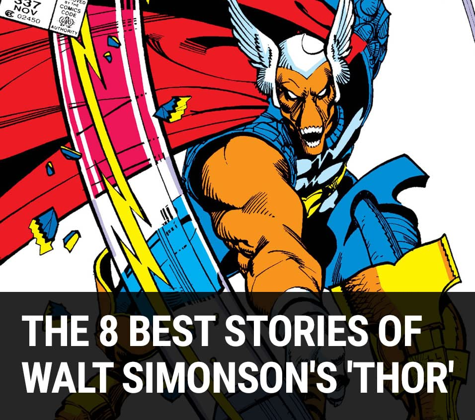 8 Best Stories of Walt Simonson's Thor