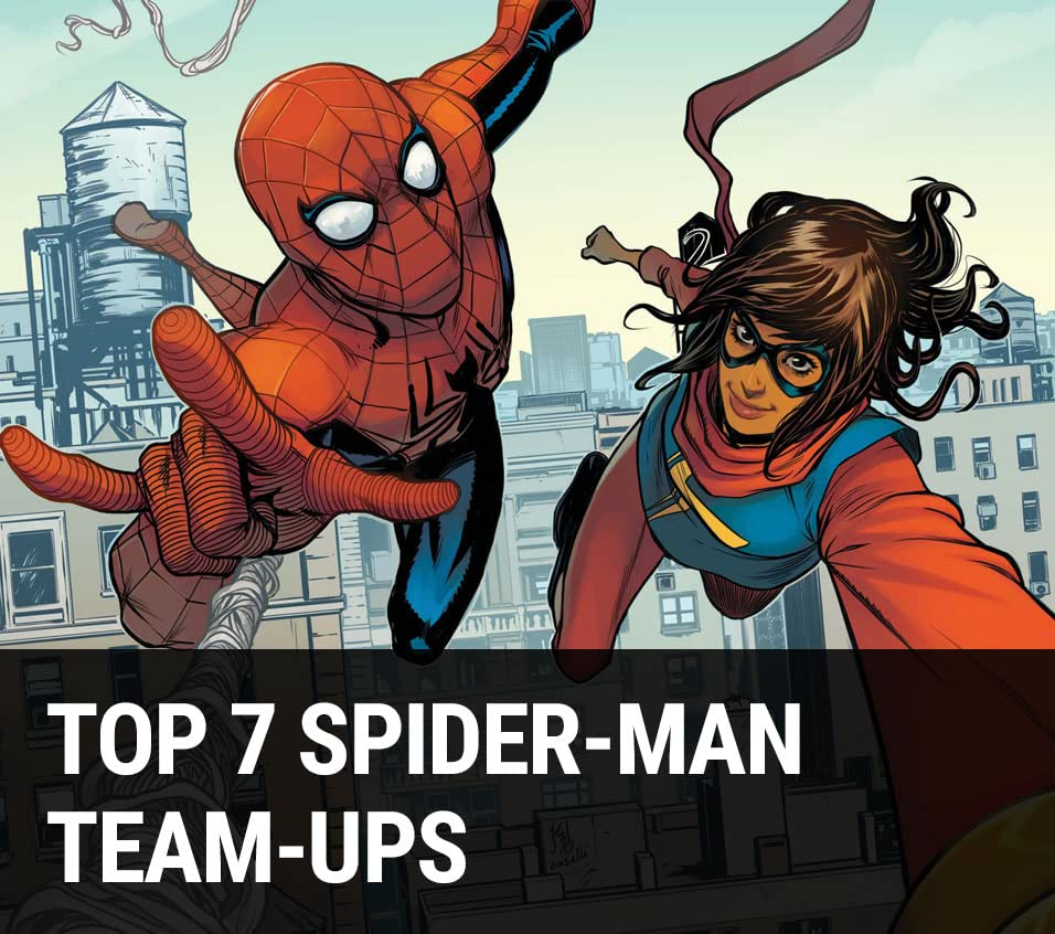 Top 7 Spider-Man Team-Ups
