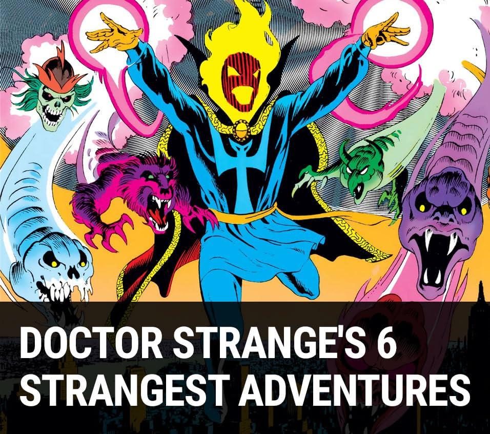 Doctor Strange's 6 Strangest Adventures