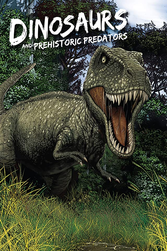 Dinosaurs and Prehistoric Predators